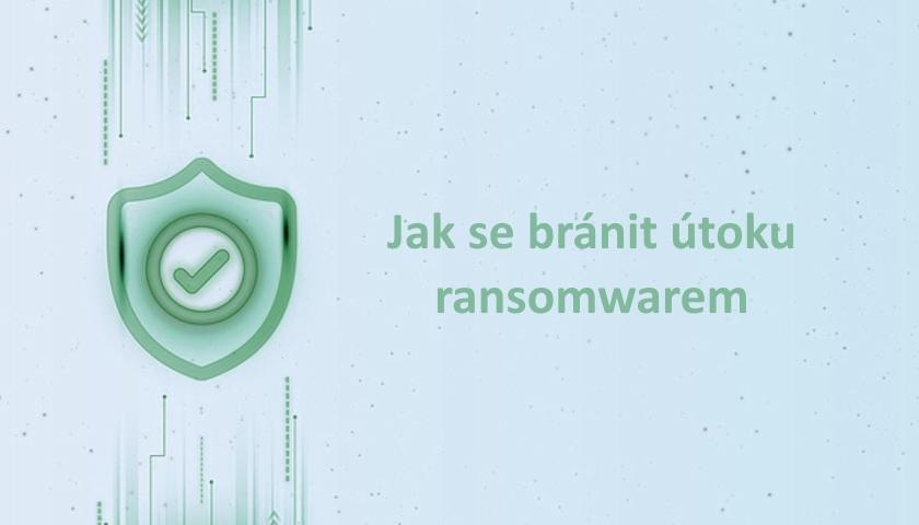 Jak se bránit útoku ransomwarem