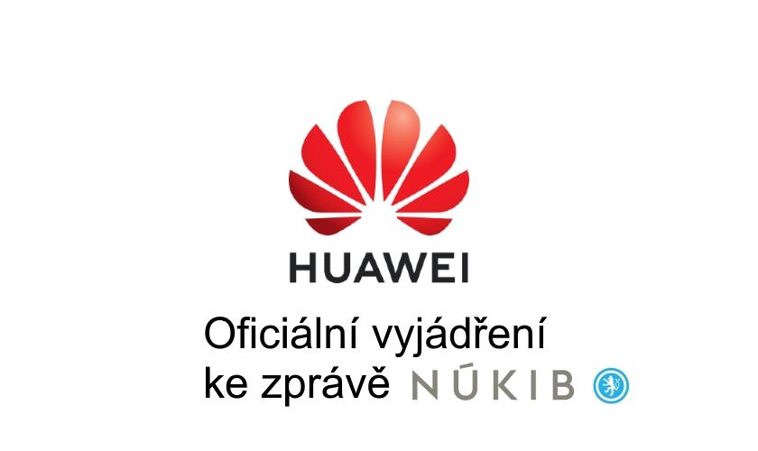 Oficiální vyjádření společnosti Huawei ke zprávě vydané NÚKIB
