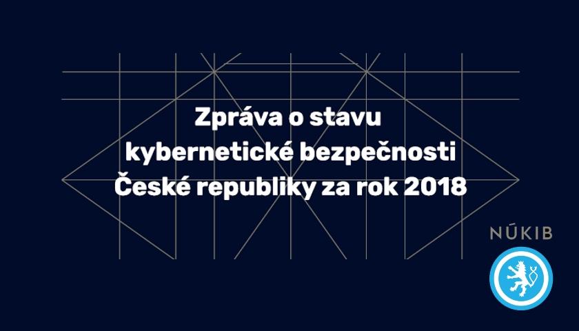 Zpráva o stavu kybernetické bezpečnosti ČR za rok 2018
